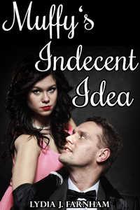 Muffy`s Indecent Idea