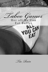 cover design for the book entitled Taboo Games: Her All He Can Eat Buffet