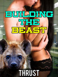 Building The Beast (Extreme Dubcon Lactating Giant Clitoris Monster Sex)