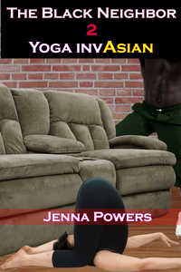 The Black Neighbor 2: Yoga InvAsian