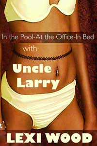 In the Pool – At the Office – In Bed with Uncle Larry Box Set