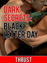 Dark Secrets: Black Letter Day Extreme BDSM Dubcon Gangbang Erotica)