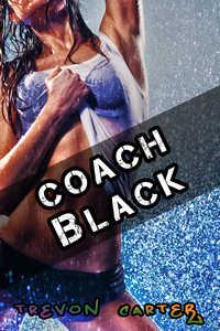 Coach Black (Interracial Cheating Erotica)