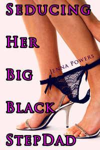 Seducing Her Big Black Stepdad