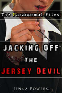 The Paranormal Files: Jacking Off the Jersey Devil