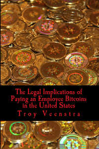 The Legal Implications of Paying an Employee Bitcoins  by Troy Veenstra