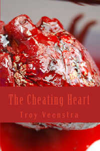 The Cheating Heart by Troy Veenstra