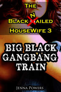The Black Nailed Housewife 3: Big Black Gangbang Train