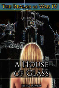 The Realms of War 4: A House of Glass (Fantasy Erotica)