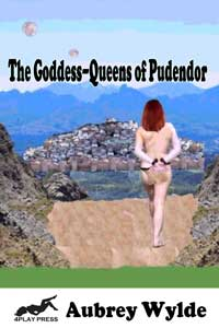 The Goddess-Queens of Pudendor