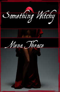 Something Witchy by Mena Thrace