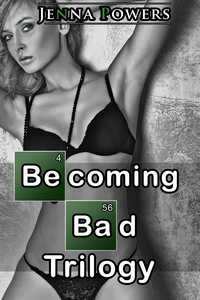 Becoming Bad Trilogy by Jenna Powers