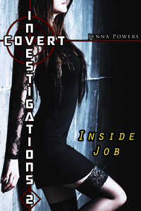Covert Investigations 2: Inside Job (Interracial Erotica) by Jenna Powers