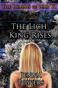 The Realms of War 6: The Lich King Rises (Fantasy Erotica)