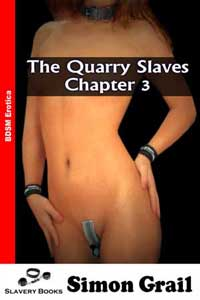The Quarry Slaves : Chapter Three