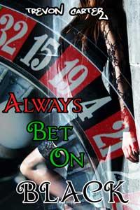 Always Bet on Black