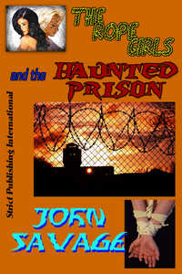 cover design for the book entitled The Rope Girls and The Haunted Prison