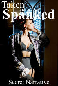 cover design for the book entitled Taken and Spanked
