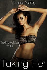 Taking Ashley - Part 2