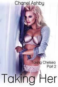 Taking Chelsea - Part 2