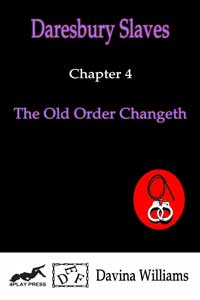 Chapter 4: The Old Order Changeth