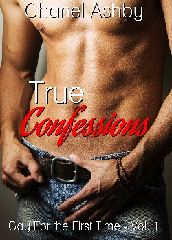 True Confessions - Gay for the First Time Vol 1