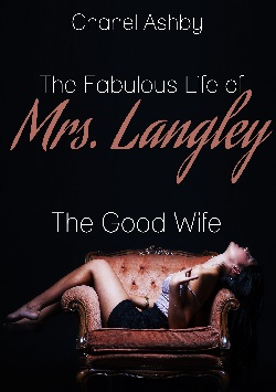 The Fabulous Life of Mrs. Langley: The Good Wife
