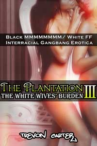The Plantation 3: The White Wives