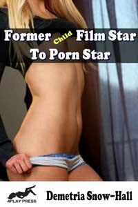Former Child Film Star to Porn Star by Demetria Snow-Hall