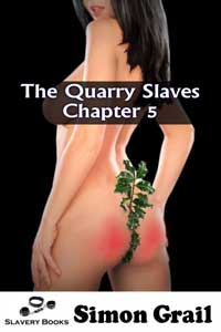 The Quarry Slaves: Chapter 5