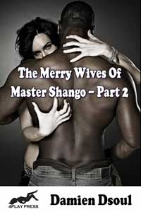 The Merry Wives of Master Shango, Pt. Two