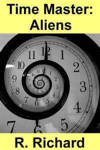 Time Master: Aliens by R. Richard