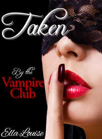 Taken By The Vampire Club