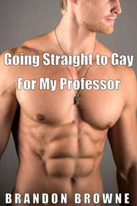 cover design for the book entitled Going Straight to Gay for My Professor