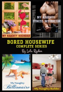 Bored Housewife Series: Books 1-4 by Lola Ryder