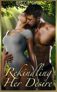 Rekindling Her Desire