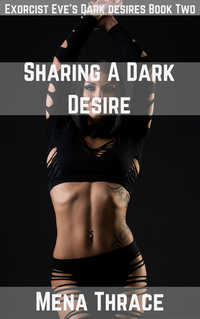 Sharing A Dark Desire by Mena Thrace