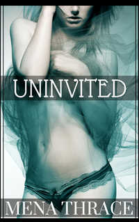 Uninvited by Mena Thrace