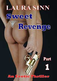 Sweet Revenge (An Erotic Thriller) Part 1