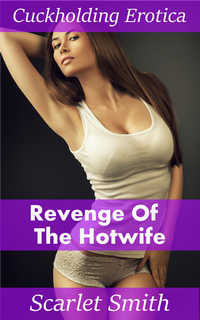 Revenge of the Hotwife
