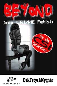 cover design for the book entitled BEYOND Sex CRIME Fetish