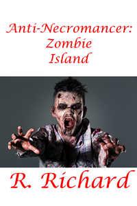 Anti-Necromancer: Zombie Island