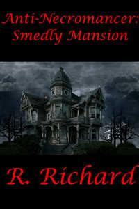 Anti-Necromancer: Smedly Mansion