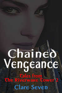 Chained Vengeance by Clare Seven
