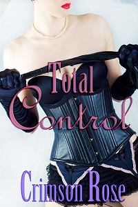 Total Control by Crimson Rose