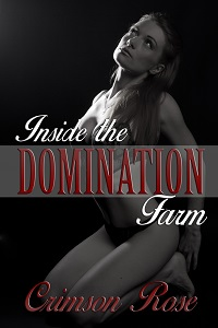 Inside the Domination Farm by Crimson Rose
