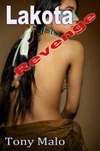 Lakota Revenge by Tony Malo
