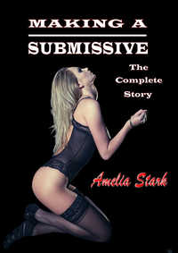 MAKING A SUBMISSIVE