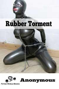 Rubber Torment