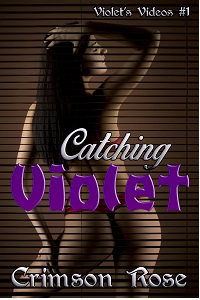 Catching Violet by Crimson Rose